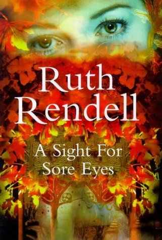 A Sight For Sore Eyes by Ruth Rendell (1998-09-03)...