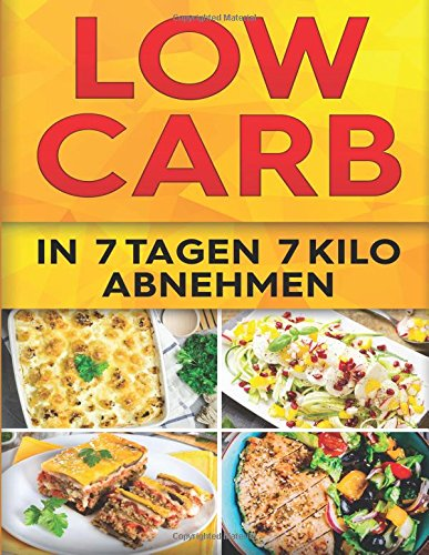 Low Carb Diät: 7 Tage Boot Camp (Booklet): In 7 Tagen 7 Kilo abnehmen