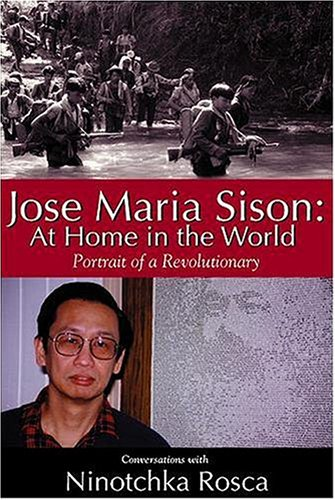 Jose Maria Sison: At Home in the World: Portrait o...