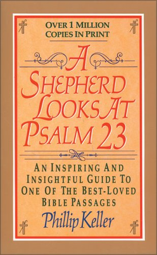 A Shepherd Looks at Psalm 23: An Inspiring and Ins...