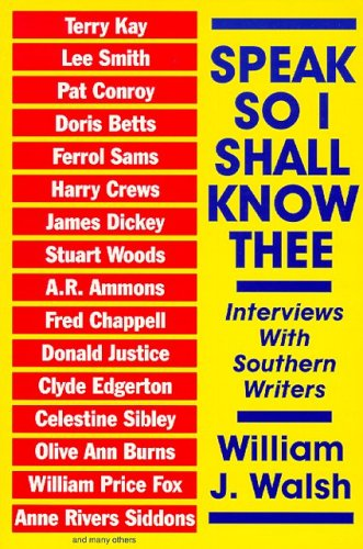 Speak, So I Shall Know Thee: Interviews with South...