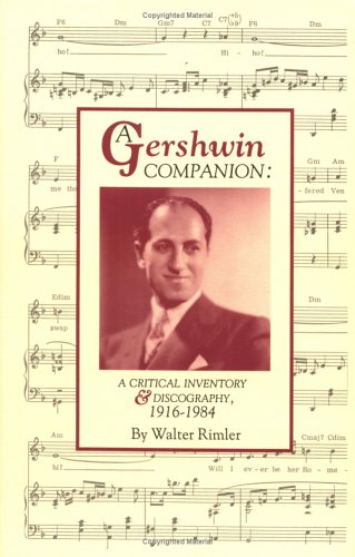 A Gershwin Companion: A Critical Inventory and Dis...