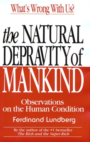The Natural Depravity of Mankind: Observations on ...