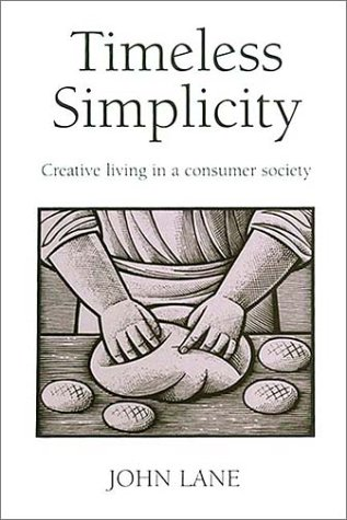 Timeless Simplicity: Creative Living in a Consumer...