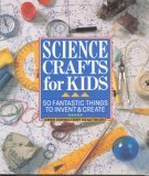 Science Crafts For Kids: 50 Fantastic Things To In...