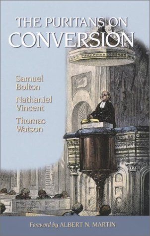 The Puritans on Conversion: Sin: The Greatest Evil...