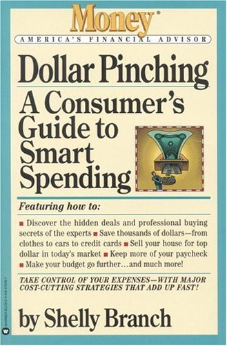 Dollar Pinching: A Consumer's Guide To Smart Spend...
