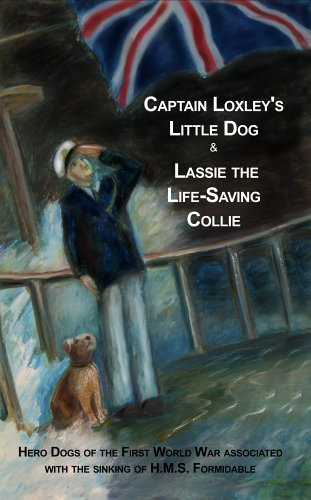 Captain Loxley's Little Dog and Lassie, the Life-S...