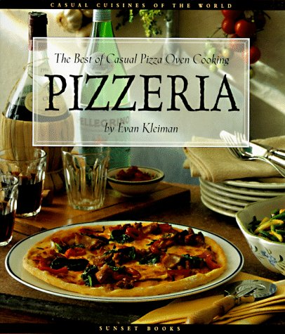 Pizzeria: The Best of Casual Pizza Oven Cooking