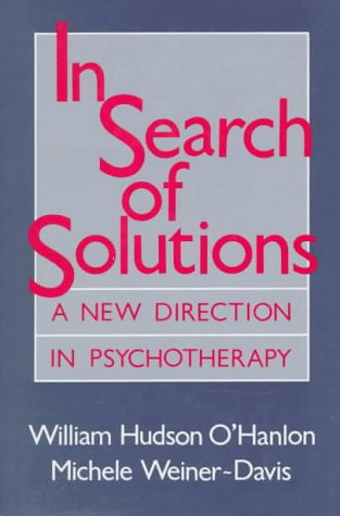 In Search of Solutions: A New Direction in Psychot...