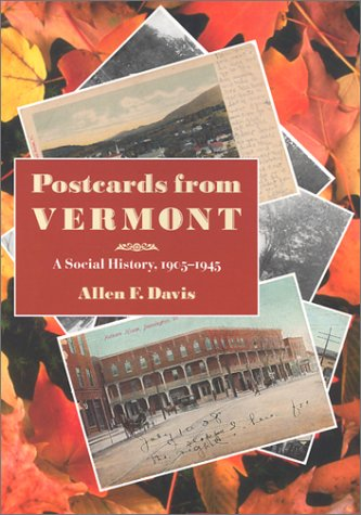 Postcards from Vermont: A Social History, 1905-194...