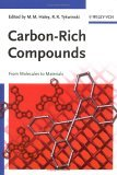 Carbon Rich Compounds: From Molecules To Materials...