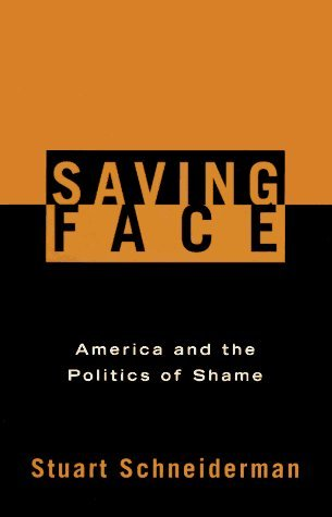 Saving Face: America and the Politics of Shame