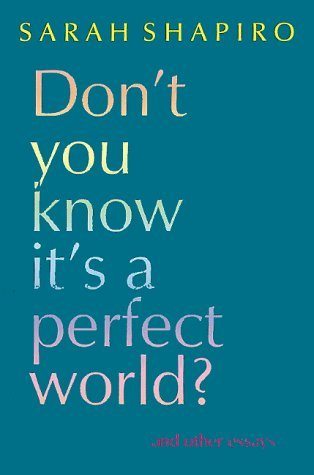 Don't You Know It's a Perfect World?