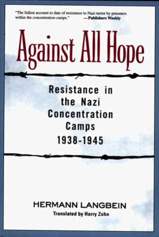 Against All Hope: Resistance in the Nazi Concentra...