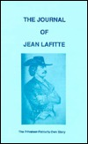 The Journal of Jean Lafitte :The Privateer-Patriot...