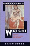 Unbearable Weight: Feminism, Western Culture, and ...