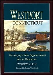 Westport, Connecticut: The Story of a New England ...