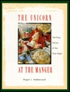 The Unicorn at the Manger: Yearlong Stories of the...