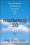 Marketing 3.0: From Products to Customers to the H...