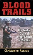 Blood Trails: The Combat Diary of a Foot Soldier i...