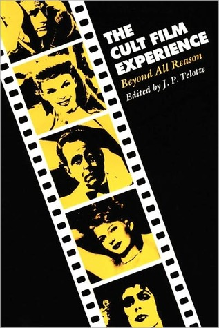 The Cult Film Experience: Beyond All Reason
