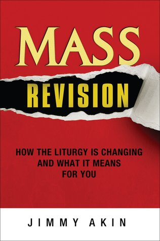 Mass Revision: How the Liturgy is Changing and Wha...