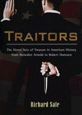 Traitors: The Worst Acts of Treason in American Hi...