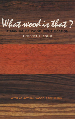 What Wood Is That?: A Manual of Wood Identificatio...