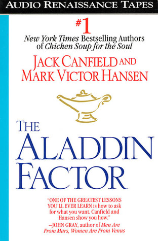 The Aladdin Factor: How to Ask For and Get Everyth...