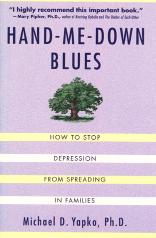 Hand-Me-Down Blues: How To Stop Depression From Sp...
