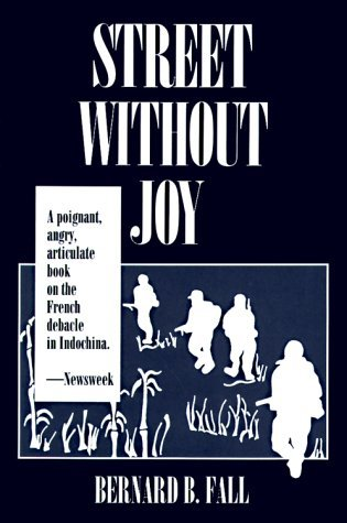 Street Without Joy: The French Debacle in Indochin...
