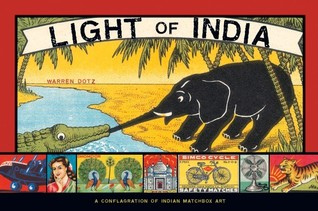 Light of India: A Conflagration of Indian Matchbox...