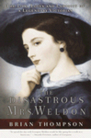 The Disastrous Mrs. Weldon: The Life, Loves and La...