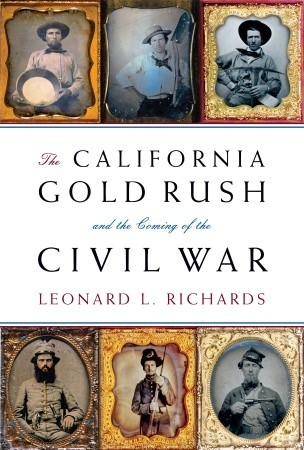 The California Gold Rush and the Coming of the Civ...
