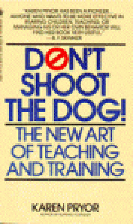 Don't Shoot The Dog!: The New Art Of Teaching And ...