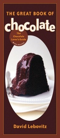 The Great Book of Chocolate: The Chocolate Lover's...