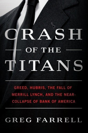 Crash of the Titans: Greed, Hubris, the Fall of Me...