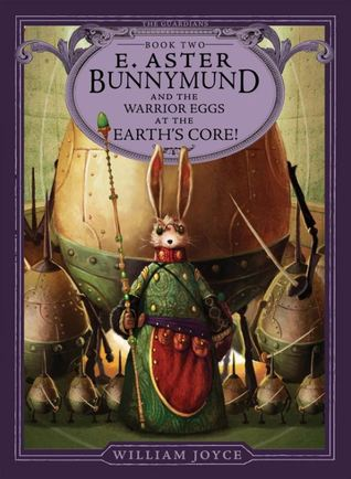 E. Aster Bunnymund and the Warrior Eggs at the Ear...