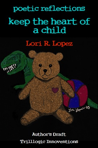 Poetic Reflections:Keep The Heart Of A Child
