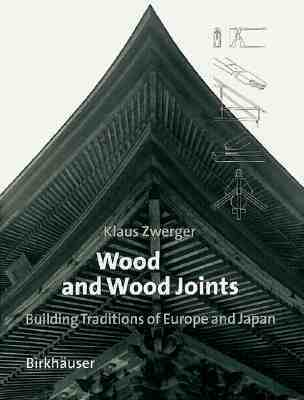 Wood and Wood Joints: Building Traditions of Europ...