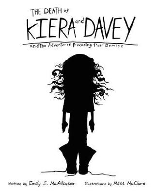 The Death of Kiera and Davey and the Adventures Pr...