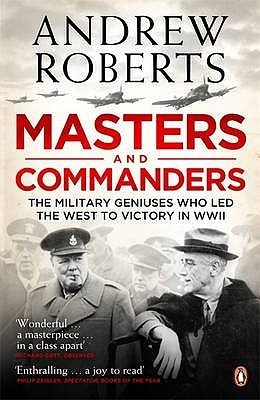 Masters and Commanders: The Military Geniuses Who ...