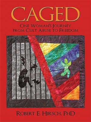 Caged: One Woman's Journey from Cult Abuse to Free...