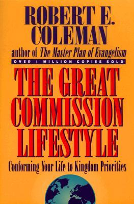 The Great Commission Lifestyle: Conforming Your Li...