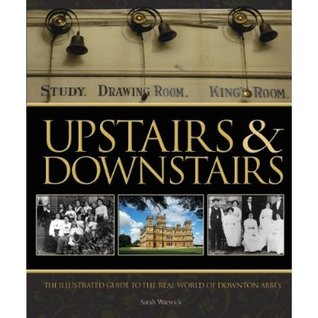 Upstairs & Downstairs: The Illustrated Guide to th...