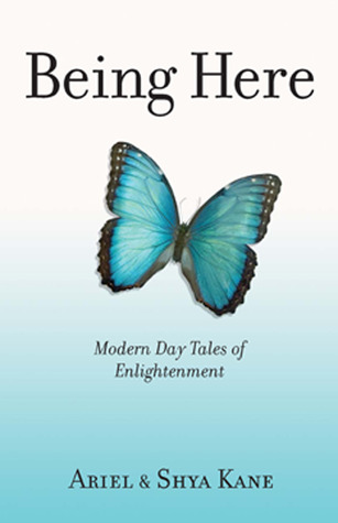 Being Here: Modern Day Tales of Enlightenment