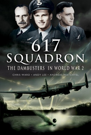617 Squadron: The Dambusters In World War 2