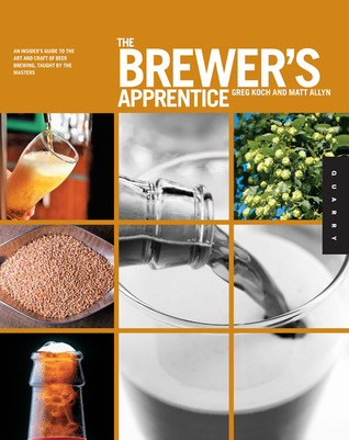 The Brewer's Apprentice: An Insider's Guide to the...