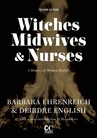 Witches, Midwives, and Nurses: A History of Women ...